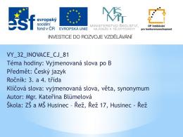 VY_32_INOVACE_CJ_81 Téma hodiny: Vyjmenovaná slova po B