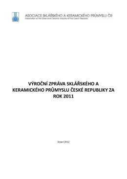 Výroční zpráva sklářského a keramického průmyslu ČR za rok 2011
