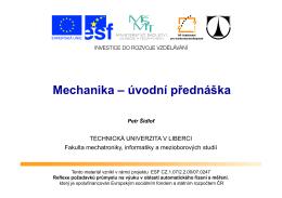 Mechanika – úvodní přednáška - Technická univerzita v Liberci