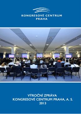 Výroční zprávu za rok 2013 - Kongresové centrum Praha, as
