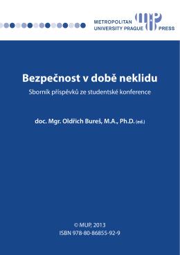 Bezpečnost v době neklidu doc. Mgr. Oldřich Bureš, MA, Ph