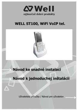 WELL ST100, WiFi VoIP tel. Návod ke snadné