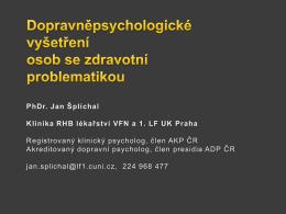 PhDr. Jan Šplíchal Klinika RHB lékařství VFN a 1. LF UK Praha