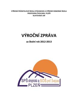 Výroční zpráva SPŠS a SOŠ prof. Švejcara za šk. rok 2012/2013
