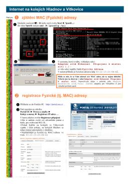 Internet na kolejích Hladnov a Vítkovice Platí pro  zjištění MAC