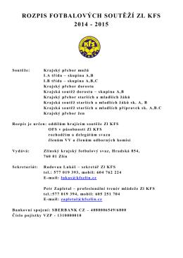 ROZPIS FOTBALOVÝCH SOUTĚŽÍ ZL KFS 2014 - 2015