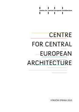 Výroční zpráva 2010 - Centre for Central European Architecture