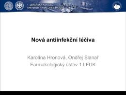 1-02 Hronova Slanar - Nova antiinfekcni leciva.pdf