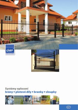 Systémy oplocení brány plotové díly branky sloupky