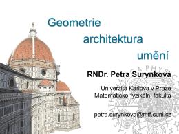 Geometrie architektura umění - RNDr. Petra Surynková, Ph.D.