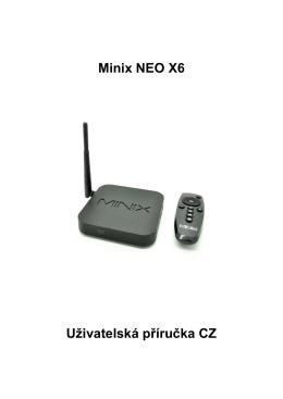 Minix NEO X6 Uživatelská příručka CZ