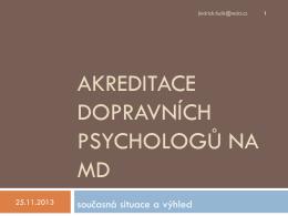 Akreditace dopravních psychologů na MD ČR – současná situace a