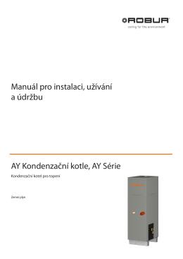 Manuál pro instalaci, užívání a údržbu AY Kondenzační