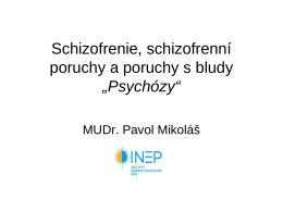 Schizofrenie, schizofrenní poruchy a poruchy s
