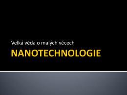 Nanotechnologie - prezentace