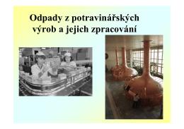 Odpady z potravinářských výrob a jejich zpracování
