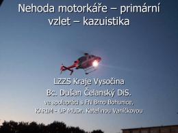 Nehoda motorkáře – primární vzlet – kazuistika