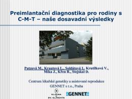 Putzová Mrtina - Preimlantační diagnostika pro rodiny s C-M-T
