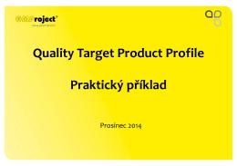 Quality Target Product Profile Praktický příklad