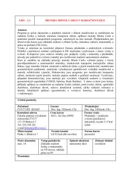 FJFI – 1.1 METODA MONTE CARLO V RADIAČNÍ FYZICE Anotace