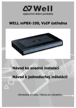 WELL mPBX-100, VoIP ústředna Návod ke snadné instalaci Návod