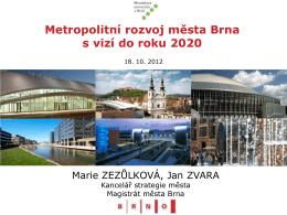 Zezůlková Marie, Zvara Jan / Metropolitní rozvoj města Brna s vizí do