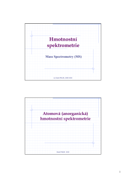 Hmotnostní spektrometrie Mass Spectrometry (MS)