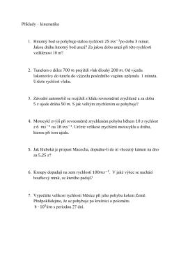 Příklady – kinematika 1. Hmotný bod se pohybuje stálou