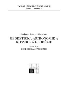 GEODETICKÁ ASTRONOMIE A KOSMICKÁ GEODÉZIE