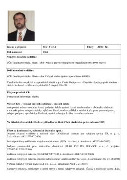Jméno a příjmení Petr VLNA Tituly JUDr. Bc. Rok narození 1966