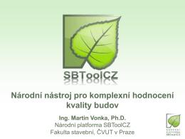 Ing. Martin Vonka, Ph.D.- O metodice SBToolCZ a o přínosech a