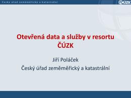 Otevřená data a služby v rezortu ČÚZK