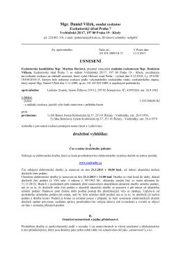 Mgr. Daniel Vlček, soudní exekutor USNESENÍ dražební vyhlášku: