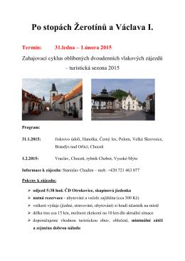 Po stopách Žerotínů a Václava I. Termín: 31.ledna – 1.února 2015