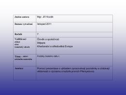 Jméno autora Mgr. Jiří Kozák Datum vytvoření listopad 2011 Ročník
