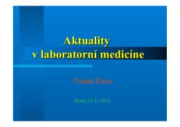 prezentace prof. MUDr. Tomáše Zimy, DrSc. (pdf, 4,8 MB)
