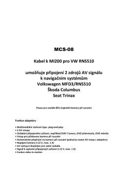 MCS-08 Kabel k MI200 pro VW RNS510 umožňuje