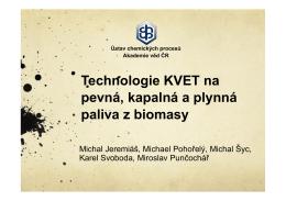 Technologie KVET na pevná, kapalná a plynná paliva z biomasy