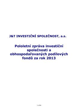 Pololetní zpráva 2013 - J&T INVESTIČNÍ SPOLEČNOST, as