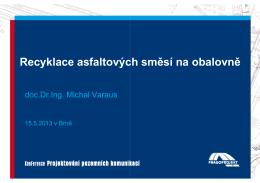 Recyklace asfaltových směsí na obalovně, doc. Dr. Ing. Michal Varaus