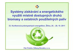 Systémy získávání a energetického využití místně dostupných druhů