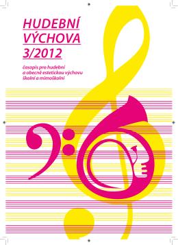 HUDEBNÍ VÝCHOVA 3/2012 - Univerzita Karlova v Praze