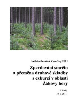 Setkání lesníků Vysočiny 2011. Zpevňování smrčin a přeměna