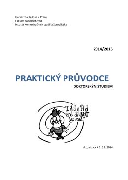 Praktický průvodce doktorským studiem (aktualizace k 1. 12. 2014)