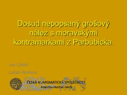 Dosud nepopsaný grošový nález s moravskými kontramarkami z