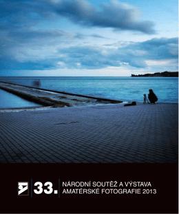 NÁRODNÍ SOUTĚŽ A VÝSTAVA AMATÉRSKÉ FOTOGRAFIE 2013