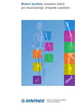 Řešení Synthes pro traumatologii, ortopedii a pediatrii
