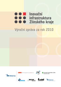 Výroční zpráva za rok 2010 - Inovační infrastruktura Zlínského kraje