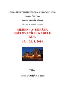 MĚŘENÍ A ÚDRŽBA SDĚLOVACÍCH KABELŮ XLV. 19. – 20. 5. 2014