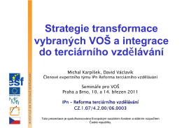 Strategie transformace vybraných VOŠ a integrace do terciárního